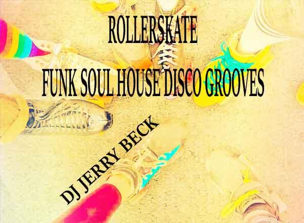 Rollerskate Funk Soul House Disco Grooves